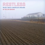 RESTLESS - Music about American Dreams by Rulon Brown